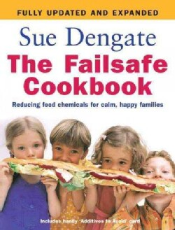 The Failsafe Cookbook: Reducing Food Chemicals for Calm, Happy Families (Paperback)