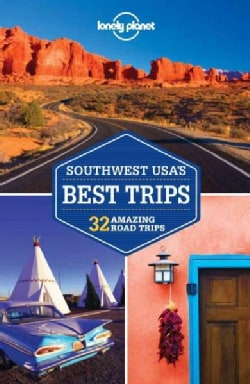 Lonely Planet Southwest Usa's Best Trips: 32 Amazing Road Trips (Paperback)