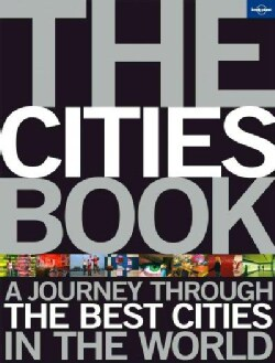Lonely Planet The Cities Book: A Journey Through the Best Cities in the World (Paperback)