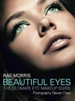 Beautiful Eyes: The Ultimate Eye Makeup Guide (Paperback)