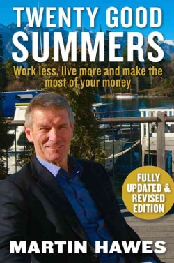 Twenty Good Summers: Work Less, Live More and Make the Most of Your Money (Paperback)