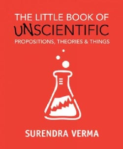 The Little Book of Unscientific Propositions, Theories & Things (Paperback)