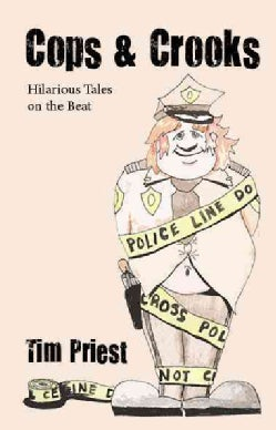 Cops and Crooks: Hilarious Tales from the Beat (Hardcover)