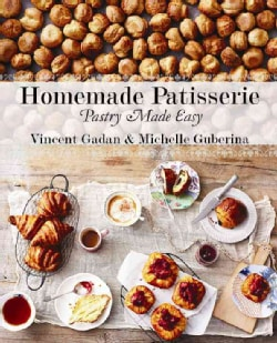Homemade Patisserie: Pastry Made Easy (Hardcover)