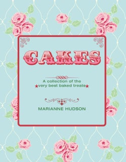 Cakes: A Collection of the Very Best Baked Treats (Hardcover)