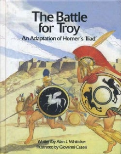 The Battle for Troy: An Adaptation of Homer's 'Illiad' (Paperback)