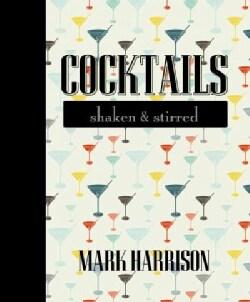Cocktails: Shaken & Stirred (Hardcover)