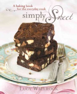Simply Sweet: A Baking Book for the Everyday Cook (Hardcover)