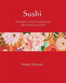 Sushi: Modern Japanese and Traditional Japanese Culture (Hardcover)