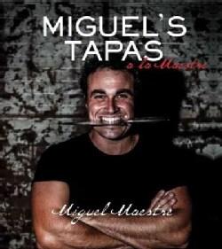 Miguel's Tapas: A La Maestre (Paperback)