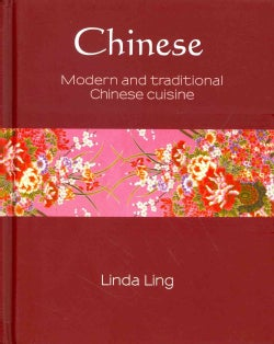 Chinese: Modern and Traditional Chinese Cuisine (Hardcover)