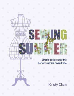 Sewing for Summer: Simple Projects for the Perfect Summer Wardrobe (Paperback)