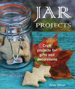 Jar Projects: Craft Projects for Gifts and Decorations (Paperback)