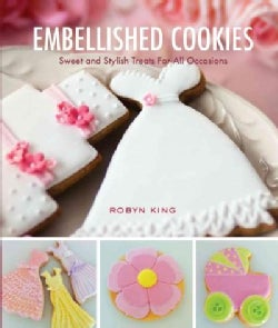 Embellished Cookies: Sweet & Stylish Treats for All Occasions (Paperback)