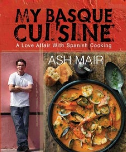 My Basque Cuisine: A Love Affair With Spanish Cooking (Paperback)