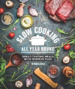 Slow Cooking All Year Round: Great-tasting Meals With Minimum Fuss (Paperback)