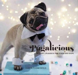Pugalicious: Pug With a Passion for Food and Naps (Paperback)
