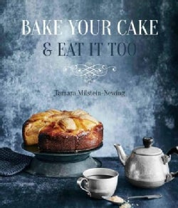 Bake Your Cake and Eat It Too (Paperback)