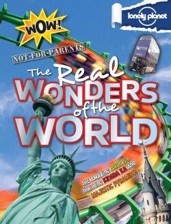 Lonely Planet Not-for-Parents the Real Wonders of the World (Hardcover)