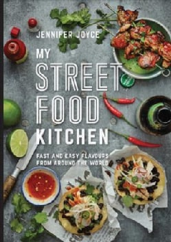 My Street Food Kitchen: Fast and Easy Flavours from Around the World (Hardcover)