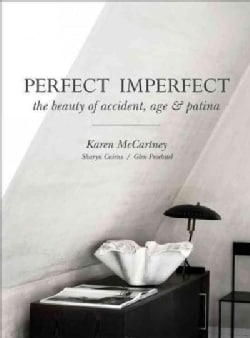 Perfect Imperfect: The Beauty of Accident Age and Patina (Hardcover)
