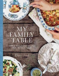 My Family Table: Simple Wholefood from Petite Kitchen (Hardcover)