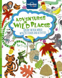 Lonely Planet Kids Adventures in Wild Places (Paperback)
