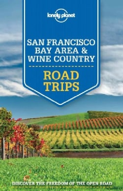 Lonely Planet San Francisco Bay Area & Wine Country Road Trips (Paperback)