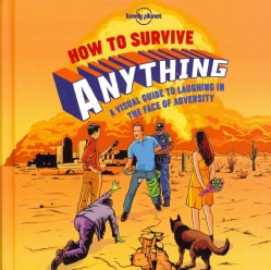How to Survive Anything: A Visual Guide to Laughing in the Face of Adversity (Hardcover)