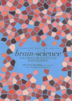 Brain-Science: Coloring for Agility and Fast Learning (Paperback)