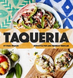 Taqueria: New-style Fun and Friendly Mexican Cooking (Hardcover)