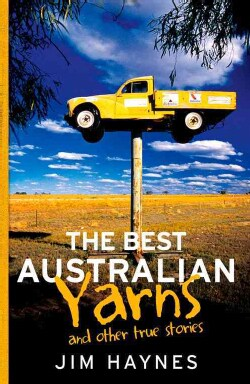 The Best Australian Yarns: And Other True Stories (Paperback)