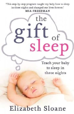 The Gift of Sleep: Teach Your Baby to Sleep in Three Nights (Paperback)
