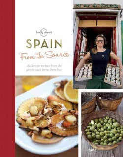 From the Source Spain: Spain's Most Authentic Recipes from the People That Know Them Best (Hardcover)