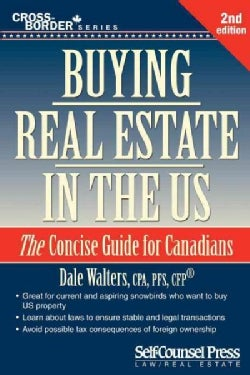 Buying Real Estate in the US: The Concise Guide for Canadians (Paperback)