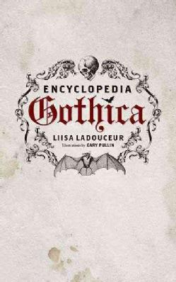Encyclopedia Gothica (Hardcover)