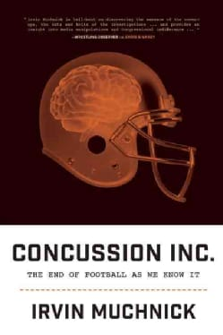 Concussion Inc.: The End of Football As We Know It (Paperback)