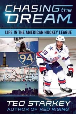 Chasing the Dream: Life in the American Hockey League (Paperback)