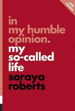 In My Humble Opinion.: My So-Called Life (Paperback)