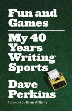 Fun and Games: My 40 Years Writing Sports (Paperback)