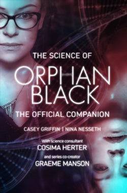The Science of Orphan Black: The Official Companion (Paperback)