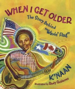 """When I Get Older: The Story Behind """"Wavin' Flag"""" (Hardcover)"""