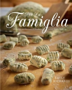 Per La Famiglia: Memories and Recipes of Southern Italian Home Cooking (Paperback)