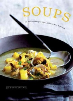 Soups: 100 Classic and Original Recipes (Paperback)