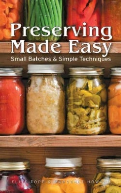 Preserving Made Easy: Small Batches & Simple Techniques (Paperback)