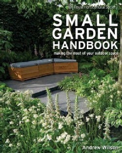 Small Garden Handbook: Making the Most of Your Outdoor Space (Paperback)