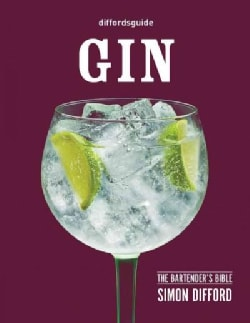 Diffordsguide Gin: The Bartender's Bible (Hardcover)