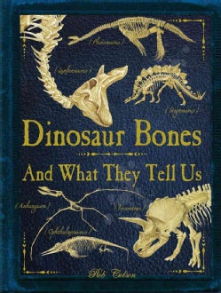 Dinosaur Bones: And What They Tell Us (Paperback)