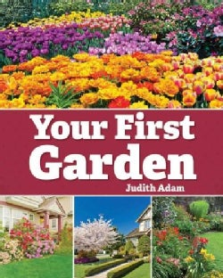 Your First Garden: A Landscape Primer for New Home Owners (Paperback)