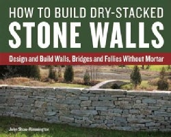 How to Build Dry-Stacked Stone Walls (Paperback)